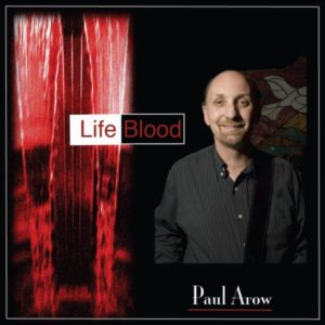 Life Blood Album by Paul Arow